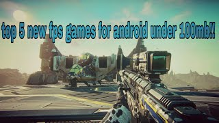 Top 5 new fps games for android under 100mb!!