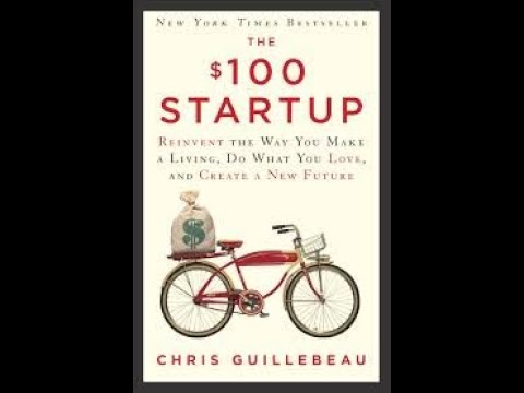 The $100 Startup By Chris Guillebeau Book Summary - Review (AudioBook)