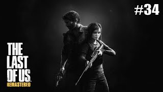 Mr Nutty Plays: The last of Us Remaster Grounded Part 34