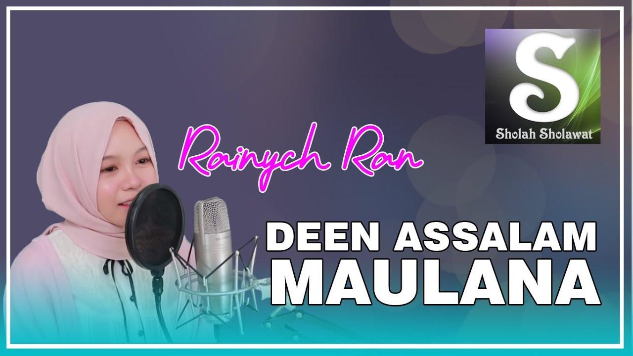 Rainych Ran - Deen Assalam & Maulana Ya Maulana