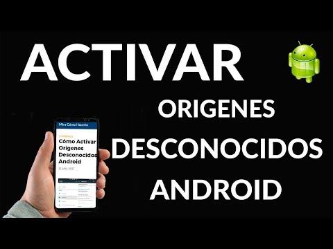 Cómo Activar los Orígenes Desconocidos en Android