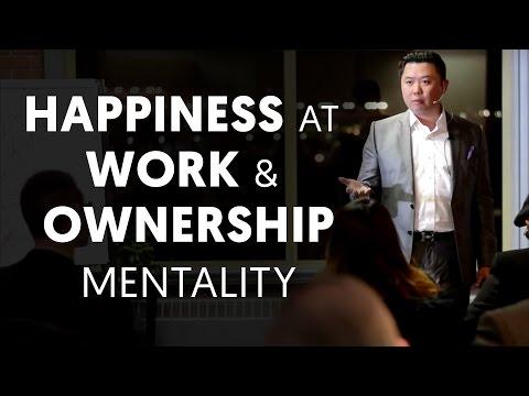 Happiness at Work and Ownership Mentality - Dan Lok
