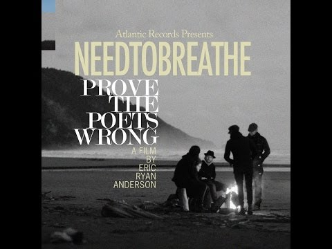 "NEEDTOBREATHE  ""Prove the Poets Wrong"""