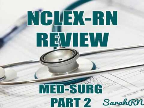 NCLEX-RN REVIEW MED SURG PART 2