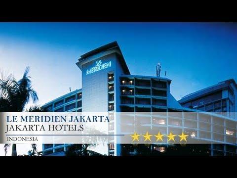 Le Meridien Jakarta - Jakarta Hotels, Indonesia