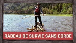 Comment construire un radeau de survie sans corde!