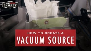 How To Create A Vacuum Source