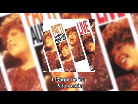 It Might Be You - Patti Austin