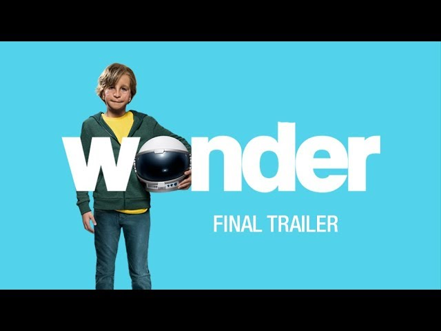 "Wonder (2017 Movie) Final Trailer - ""You Are A Wonder"" - Julia Roberts, Owen Wilson"