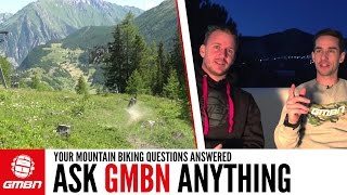 Ride Your MTB With Confidence!   Ask GMBN Anything About Mountain Biking
