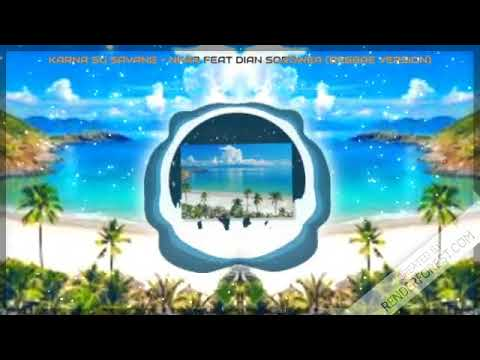 KARNA SU SAYANG - NEAR FEAT DIAN SOROWEA ( Reggae Version )