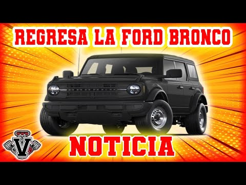 REGRESO DE LA FORD BRONCO