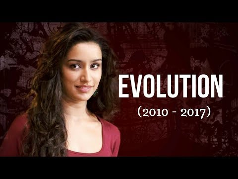 Shraddha Kapoor Evolution (2010 - 2017)