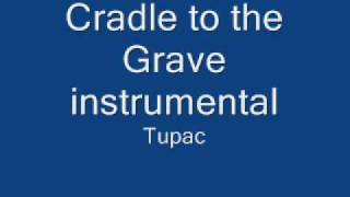 Cradle to the grave Tupac