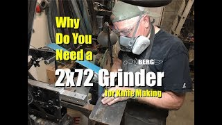Why Do You Need a 2x72 Grinder for Knife Making