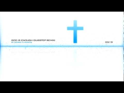 Lecrae - God is Enough (Dubstep Remix)