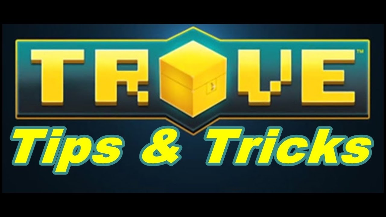 Trove - Tips & Tricks Volume 1 - Enhance your Trove Gameplay