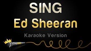 Ed Sheeran - SING (Karaoke Version)