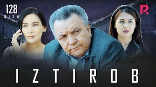 Iztirob (o'zbek serial) | Изтироб (узбек сериал) 128-qism