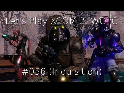 Let's Play XCOM 2: War of the Chosen #056 (Inquisition)