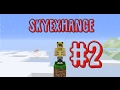 Minecraft Sky Exchange - Item That Changed The World #2 [Questing Modded Skyblock]✔