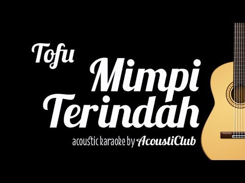 Tofu - Mimpi Terindah (Acoustic Guitar Karaoke) Mp3