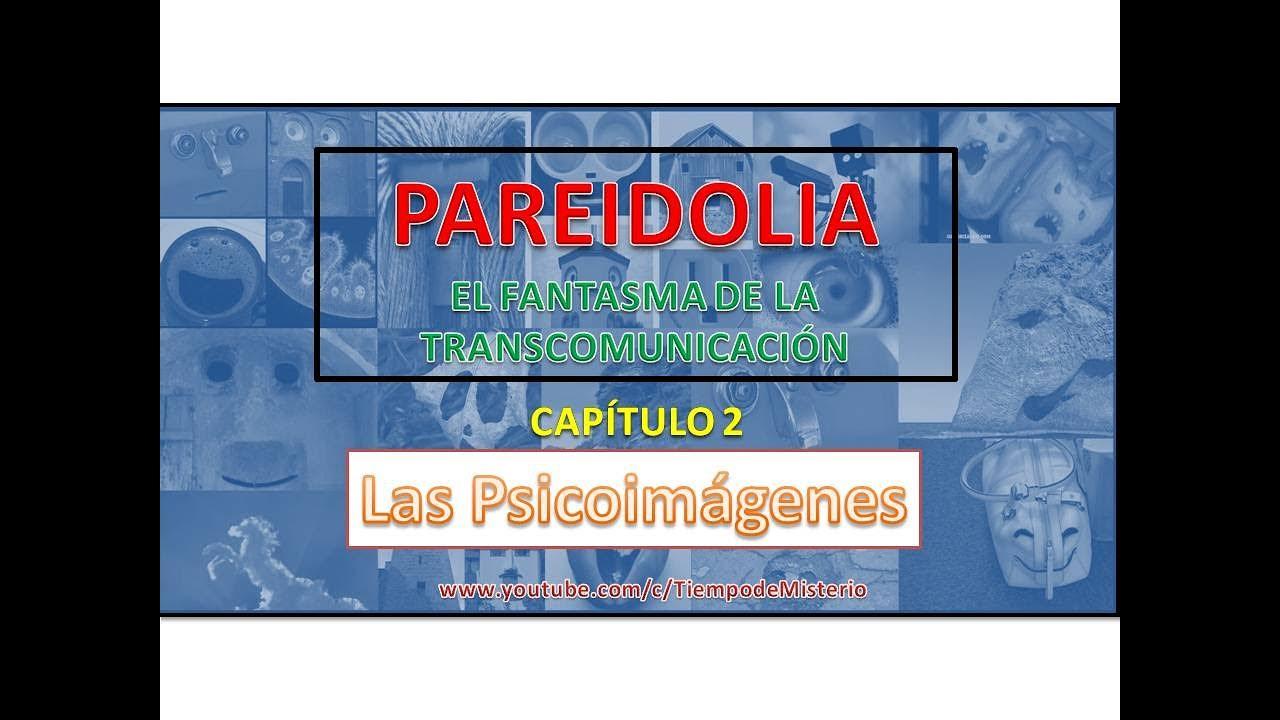 PAREIDOLIA - EL FANTASMA DE LA TRANSCOMUNICACIÓN II