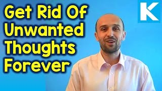 How to Get Rid of Unwanted Thoughts Forever