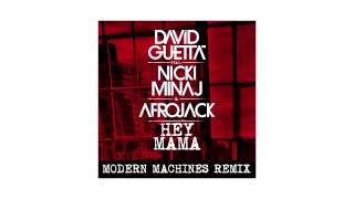 David Guetta - Hey Mama (Modern Machines remix - sneak peek) ft Nicki Minaj, Bebe Rexha & Afrojack
