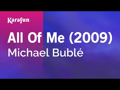 Karaoke All Of Me 2009  Michael Bublé *