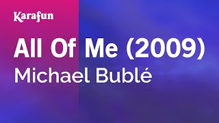 Karaoke All Of Me (2009) - Michael Bublé *