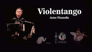 Soul of Tango - Violentango (Astor Piazzolla)