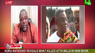 Koku Anyidoho reveals what killed Atta Mills in new book