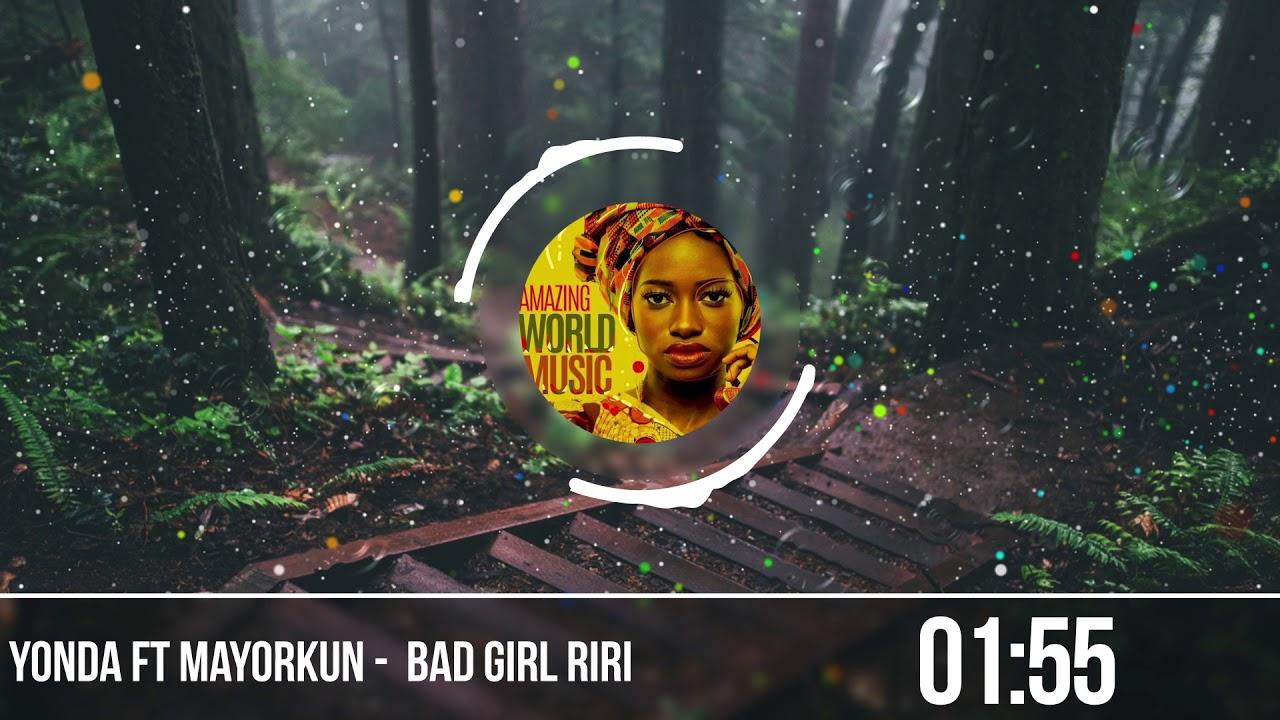 Download Yonda ft Mayorkun  - Bad Girl Riri
