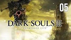 Dark Souls 3: The Ringed City #05