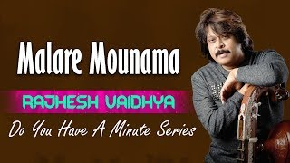 Do You Have A Minute Series - Malare Mounama | Rajhesh Vaidhya