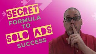 Solo Ads For Affiliate Marketing | SECRET Formula to SUCCESS