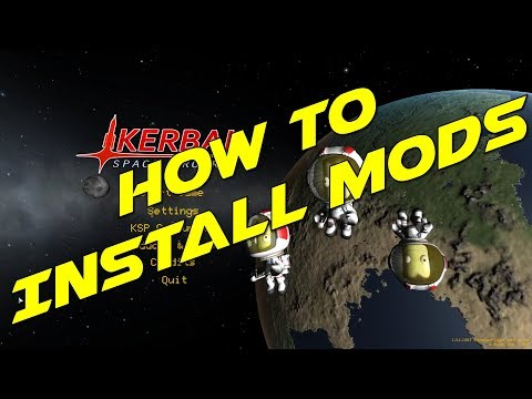 Kerbal Space Program - How to Install Mods