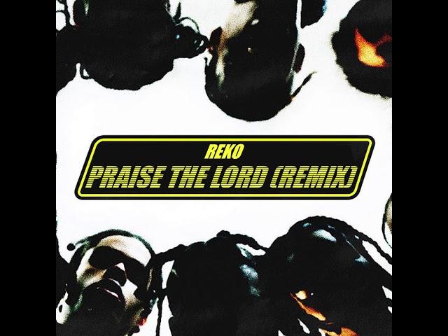 R E K O - Praise The Lord (Remix)