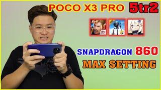 Test Game Cực Nặng Max Setting trên Poco X3 Pro. Chơi Game Ngon nhất phân khúc??