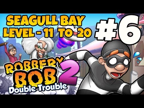 robbery-bob-2:-double-trouble---seagull-bay-lvl.-11-20---ios-/-android-gameplay-video---part-6