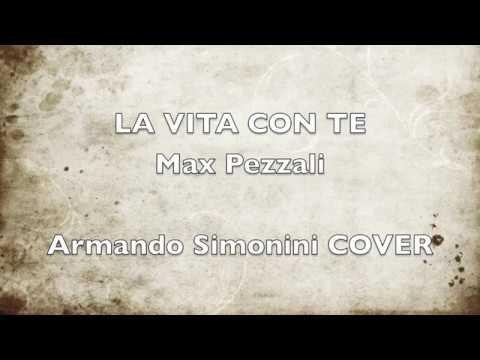 Max Pezzali - La vita con te (cover Armando Simonini)