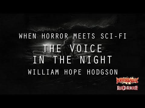 """""""The Voice in the Night"""" by William Hope Hodgson (When Horror Meets Sci-Fi)"""