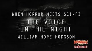 """The Voice in the Night"" by William Hope Hodgson (When Horror Meets Sci-Fi)"