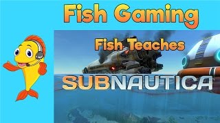 Fish Teaches Ep 2 - Subnautica Fragment locations