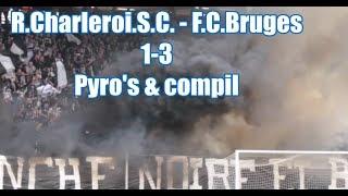 R.Charleroi.S.C. - F.C.Bruges 1-3 Pyro's & compil