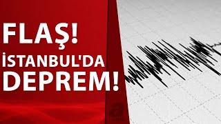 SON DAKİKA! İstanbul'da korkutan deprem! AFAD ve Kandilli'nden flaş açıklamalar