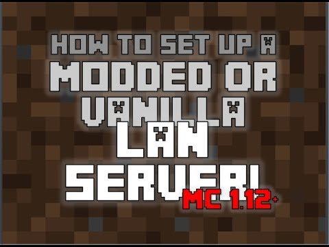 How To Set Up A Modded Or Vanilla LAN Server In Minecraft! [ 1.12 + ]