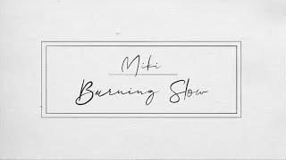 Miki - Burning Slow (Official Lyric Video)