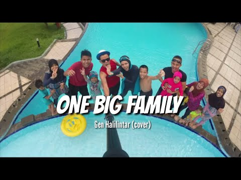 Gen Halilintar - One Big Family